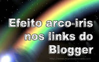 Script para dar Efeito Arco Iris nos Links do Blogger